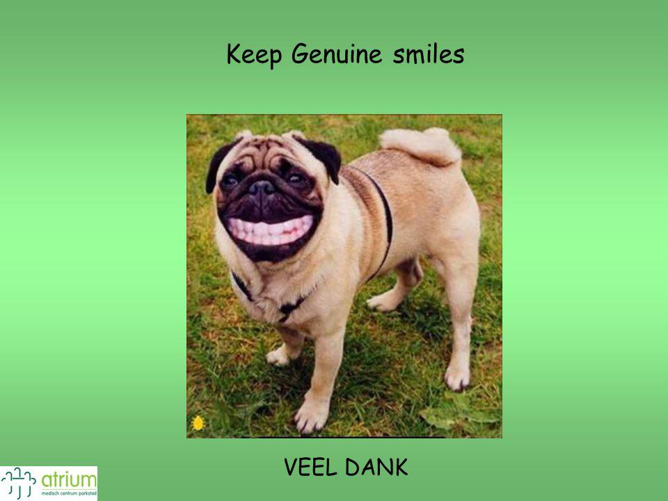 VEEL DANK Keep Genuine smiles