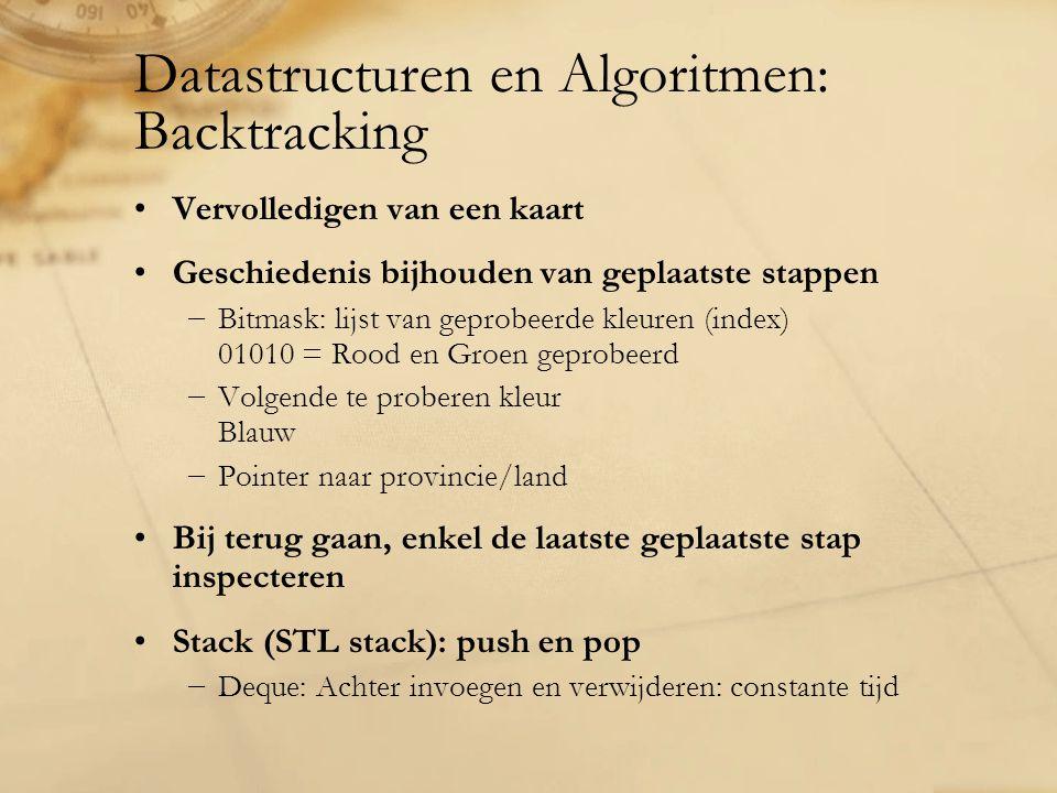 Datastructuren en Algoritmen: Backtracking Vervolledigen van een kaart Geschiedenis bijhouden van geplaatste stappen −Bitmask: lijst van geprobeerde k