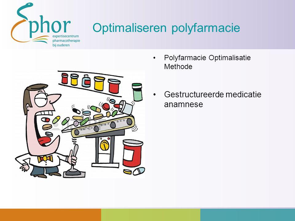 Optimaliseren polyfarmacie Polyfarmacie Optimalisatie Methode Gestructureerde medicatie anamnese