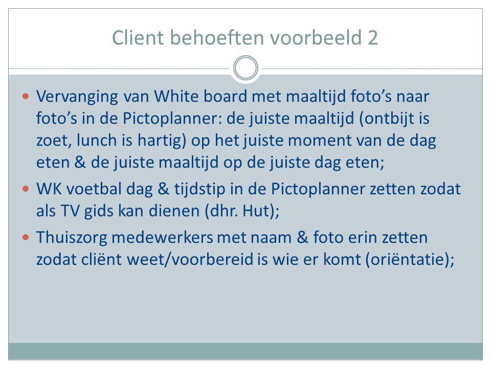 Client behoeften voorbeeld 2 Vervanging van White board met maaltijd foto's naar foto's in de Pictoplanner: de juiste maaltijd (ontbijt is zoet, lunch
