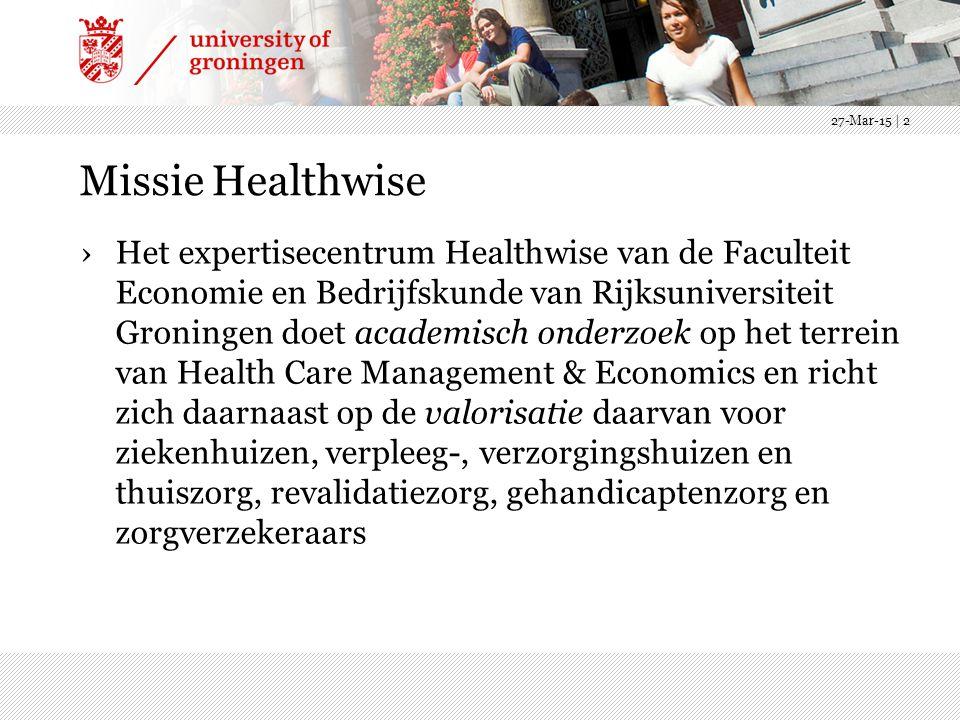 Missie Healthwise ›Het expertisecentrum Healthwise van de Faculteit Economie en Bedrijfskunde van Rijksuniversiteit Groningen doet academisch onderzoek op het terrein van Health Care Management & Economics en richt zich daarnaast op de valorisatie daarvan voor ziekenhuizen, verpleeg-, verzorgingshuizen en thuiszorg, revalidatiezorg, gehandicaptenzorg en zorgverzekeraars 27-Mar-15 | 2