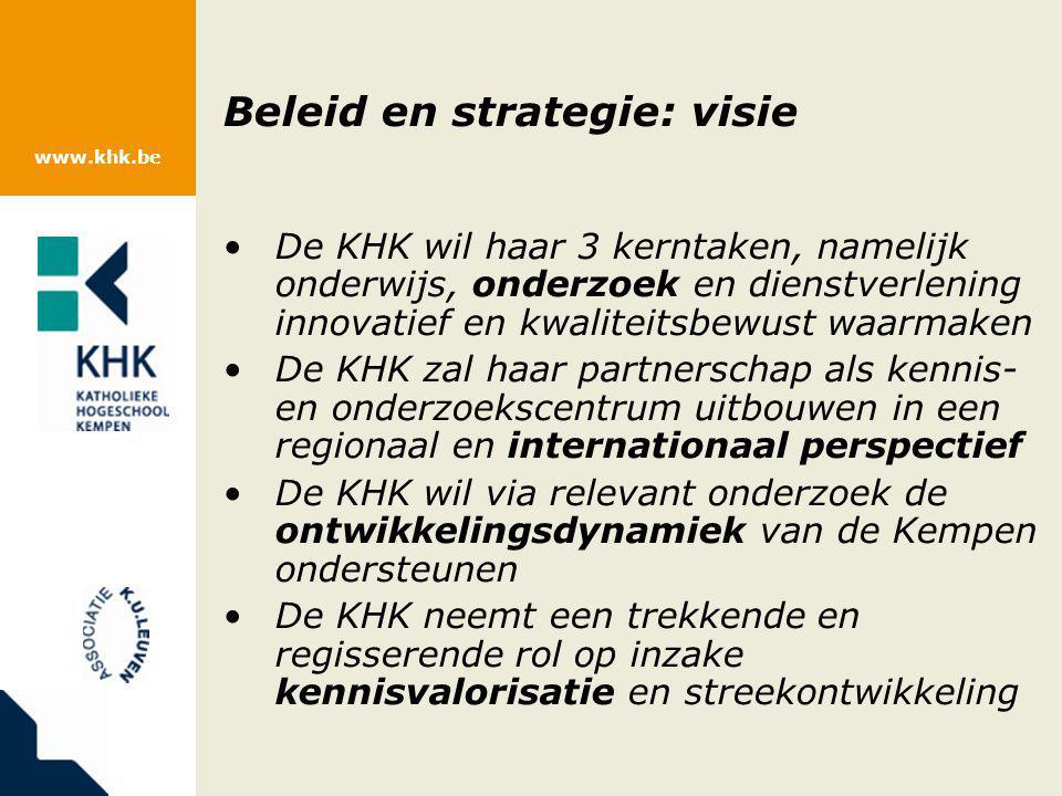 www.khk.be Beleid en strategie: visie De KHK wil haar 3 kerntaken, namelijk onderwijs, onderzoek en dienstverlening innovatief en kwaliteitsbewust waa