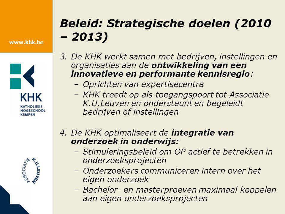 www.khk.be Beleid: Strategische doelen (2010 – 2013) 3.De KHK werkt samen met bedrijven, instellingen en organisaties aan de ontwikkeling van een inno