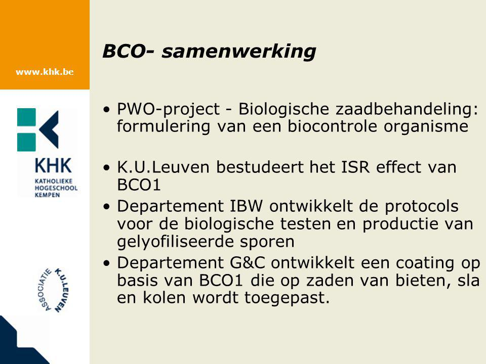 www.khk.be BCO- samenwerking PWO-project - Biologische zaadbehandeling: formulering van een biocontrole organisme K.U.Leuven bestudeert het ISR effect