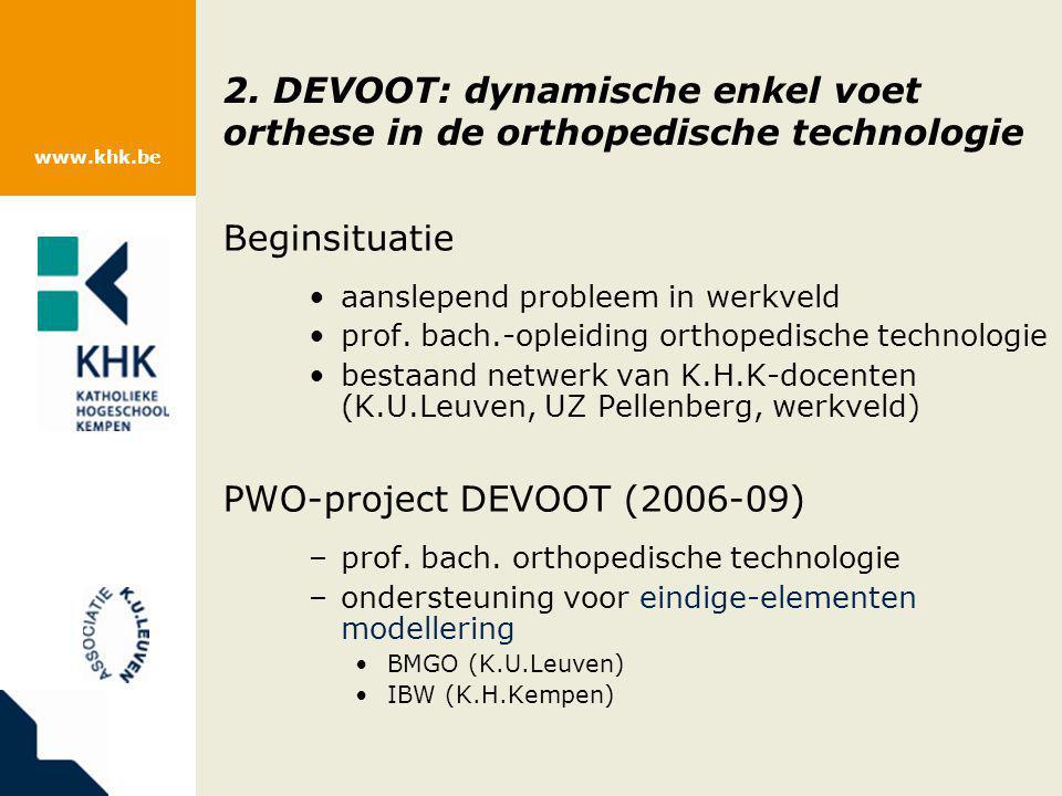 www.khk.be 2. DEVOOT: dynamische enkel voet orthese in de orthopedische technologie Beginsituatie aanslepend probleem in werkveld prof. bach.-opleidin