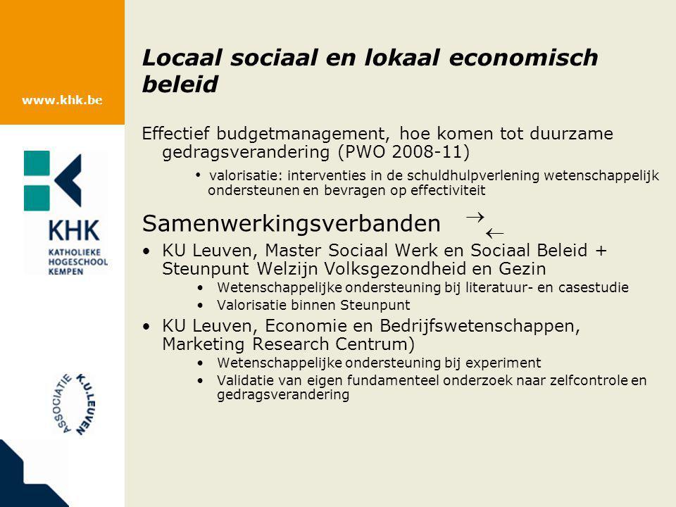 www.khk.be Locaal sociaal en lokaal economisch beleid Effectief budgetmanagement, hoe komen tot duurzame gedragsverandering (PWO 2008-11) valorisatie: