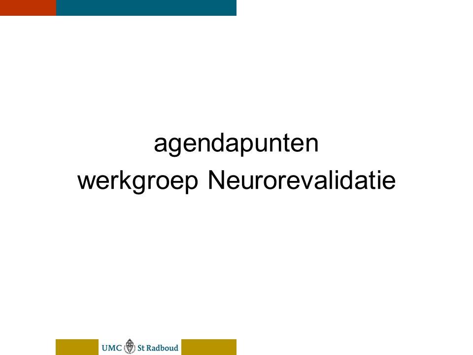 nEUroBlend Presentation, den Bosch, sep 30, 2005 agendapunten werkgroep Neurorevalidatie