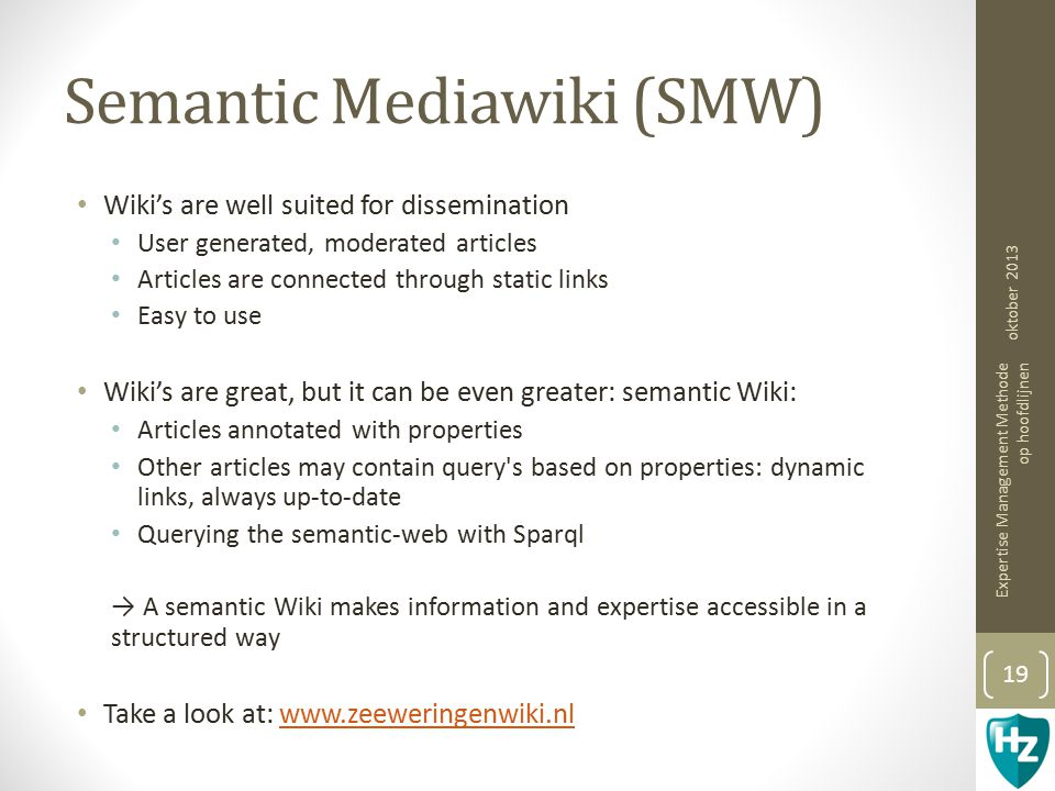 Semantic Mediawiki (SMW) Wiki's are well suited for dissemination User generated, moderated articles Articles are connected through static links Easy