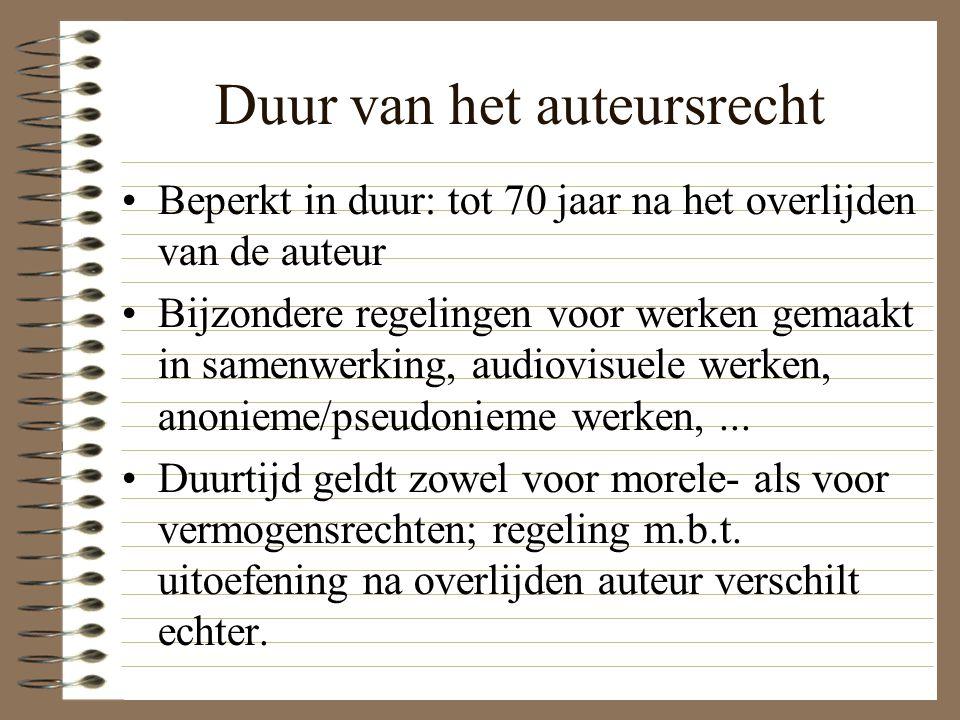 Duur van het auteursrecht Beperkt in duur: tot 70 jaar na het overlijden van de auteur Bijzondere regelingen voor werken gemaakt in samenwerking, audiovisuele werken, anonieme/pseudonieme werken,...