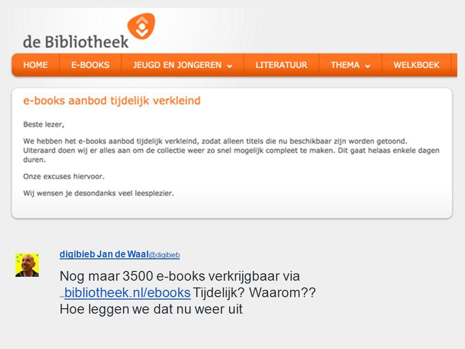 digibieb Jan de Waal @digibieb Nog maar 3500 e-books verkrijgbaar via https://www. bibliotheek.nl/ebooks Tijdelijk? Waarom?? Hoe leggen we dat nu wee