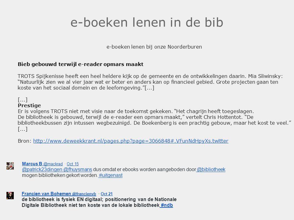e-boeken lenen in de bib e-boeken lenen bij onze Noorderburen Bieb gebouwd terwijl e-reader opmars maakt TROTS Spijkenisse heeft een heel heldere kijk op de gemeente en de ontwikkelingen daarin.