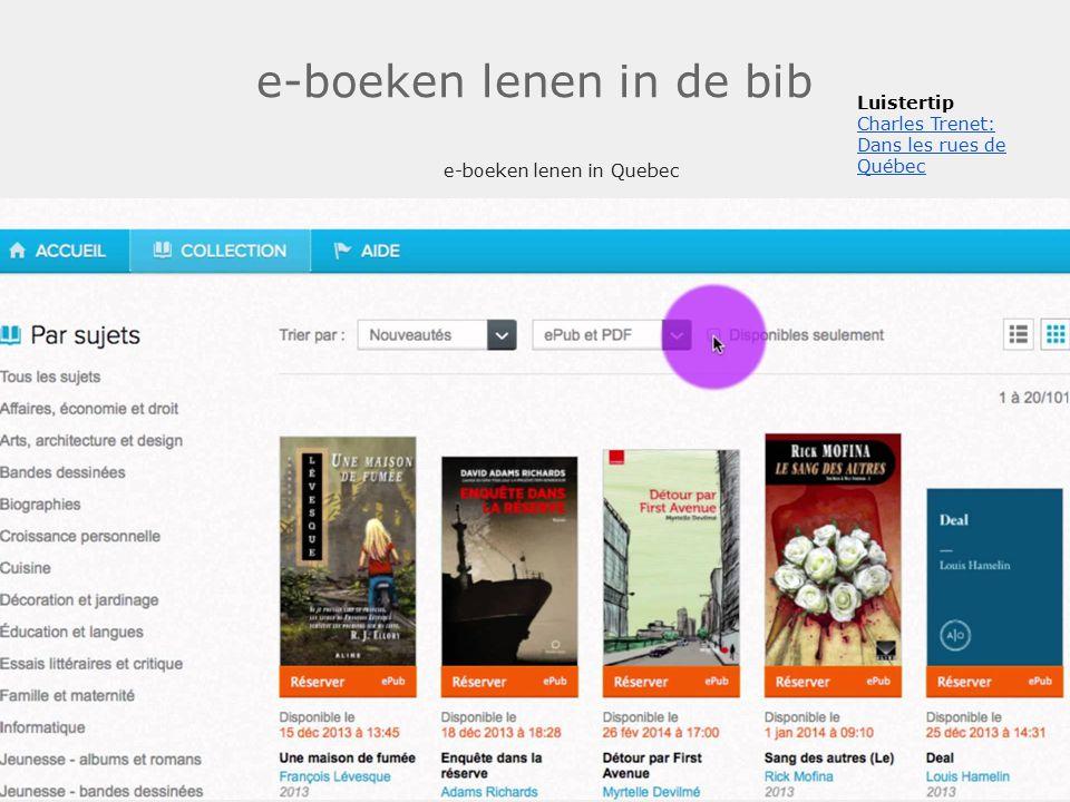 e-boeken lenen in de bib e-boeken lenen in Quebec. Luistertip Charles Trenet: Charles Trenet: Dans les rues de Québec