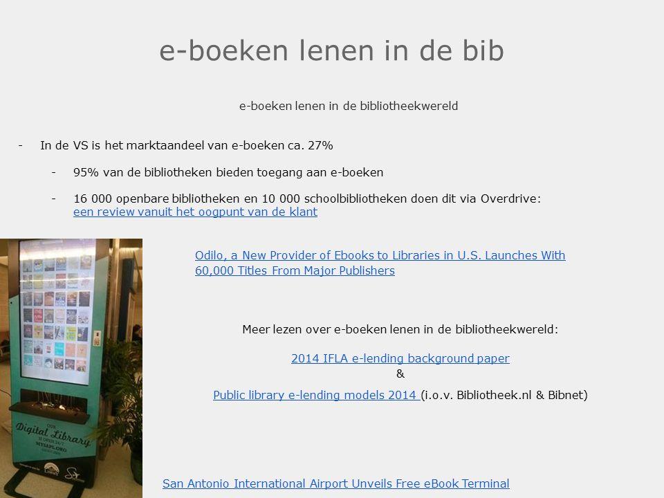 e-boeken lenen in de bib e-boeken lenen in de bibliotheekwereld -In de VS is het marktaandeel van e-boeken ca. 27% -95% van de bibliotheken bieden toe