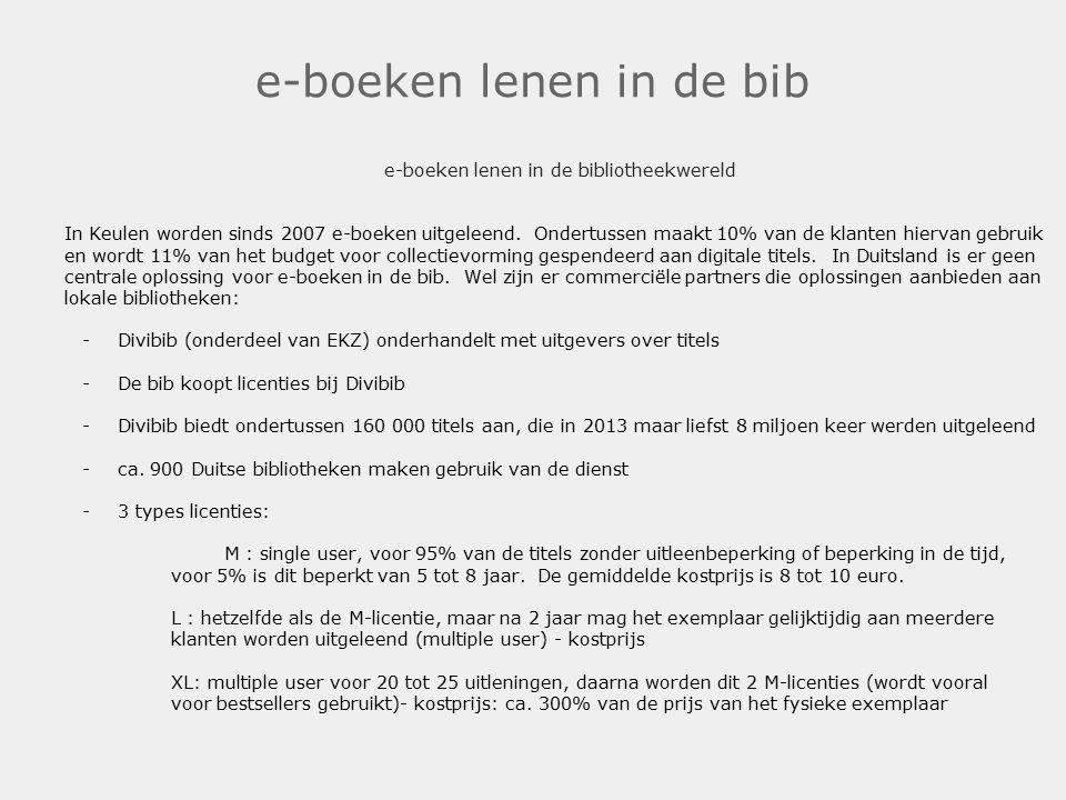 e-boeken lenen in de bib e-boeken lenen in de bibliotheekwereld In Keulen worden sinds 2007 e-boeken uitgeleend. Ondertussen maakt 10% van de klanten