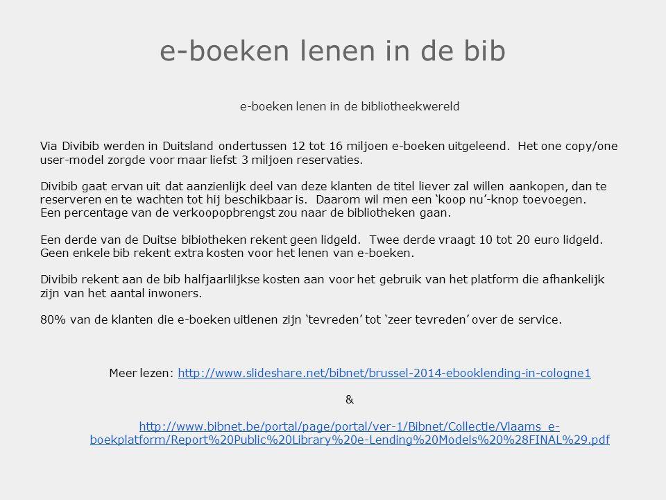 e-boeken lenen in de bib e-boeken lenen in de bibliotheekwereld Via Divibib werden in Duitsland ondertussen 12 tot 16 miljoen e-boeken uitgeleend. Het