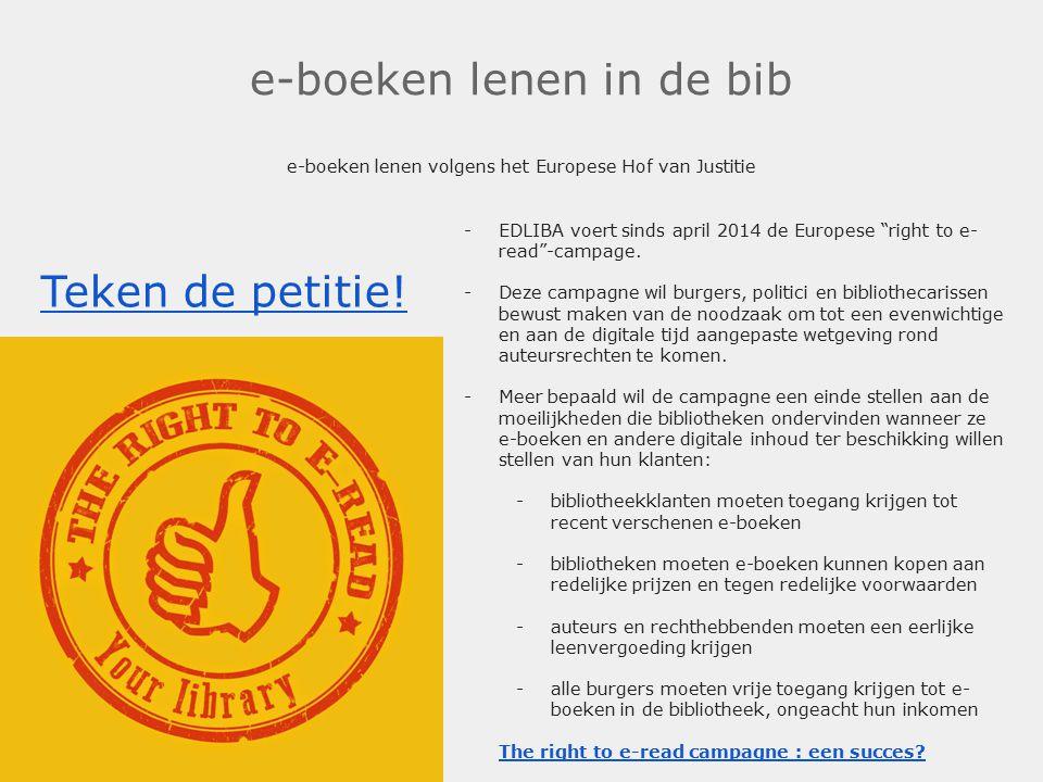 """e-boeken lenen in de bib e-boeken lenen volgens het Europese Hof van Justitie. -EDLIBA voert sinds april 2014 de Europese """"right to e- read""""-campage."""