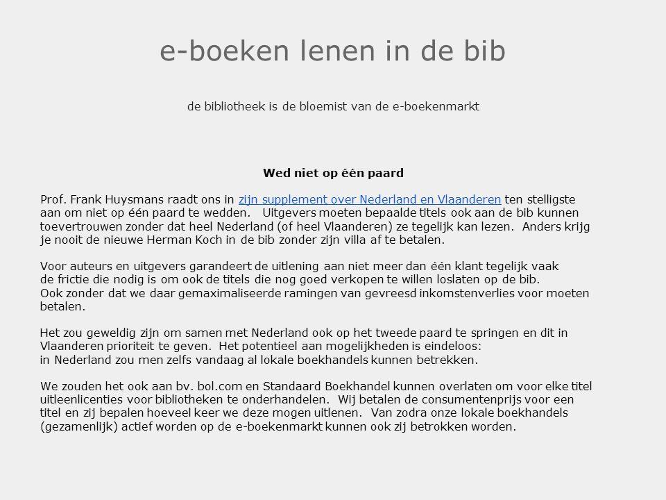e-boeken lenen in de bib de bibliotheek is de bloemist van de e-boekenmarkt Wed niet op één paard Prof.