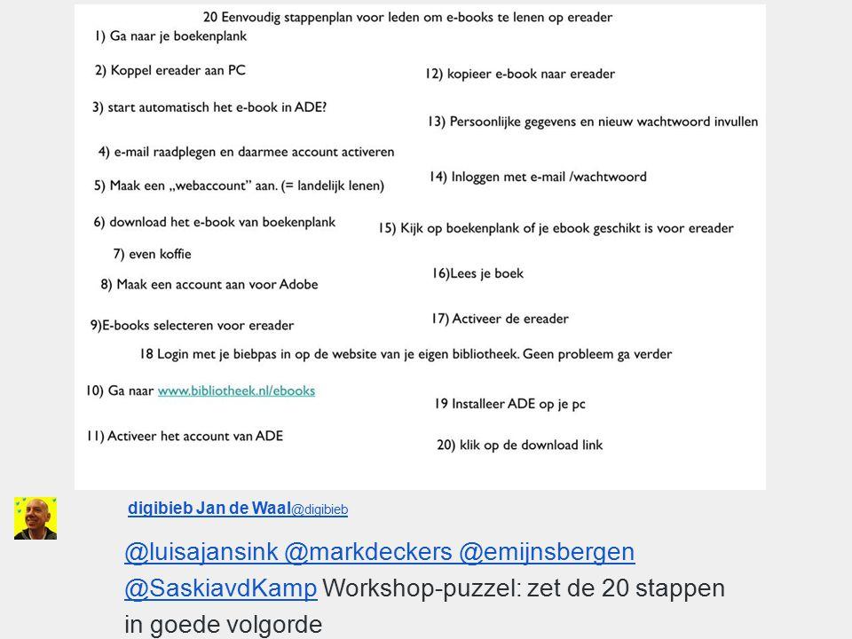 User Actions Following digibieb Jan de Waal @digibieb digibieb Jan de Waal @digibieb @luisajansink @markdeckers @emijnsbergen @SaskiavdKamp@luisajansink @markdeckers @emijnsbergen @SaskiavdKamp Workshop-puzzel: zet de 20 stappen in goede volgorde