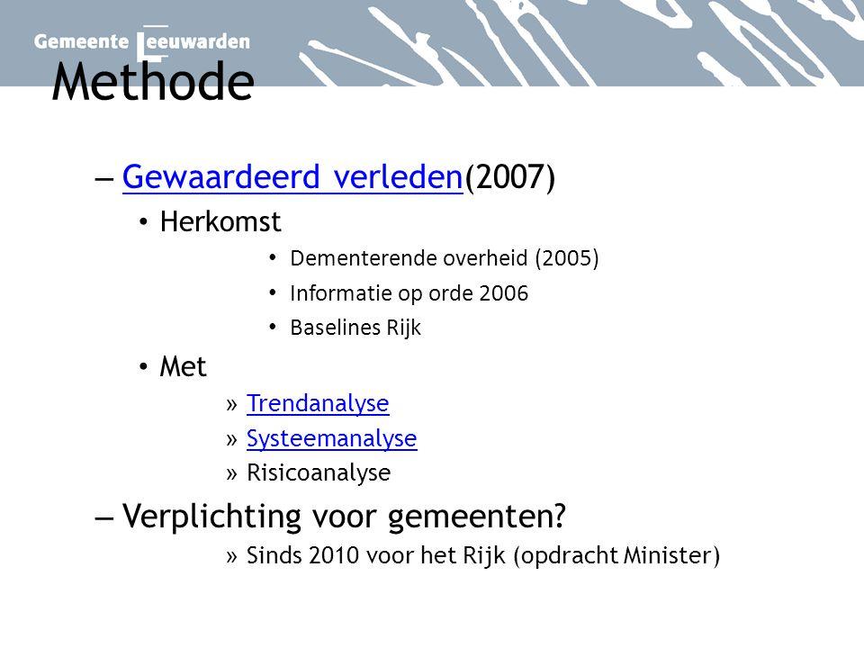 Methode – Gewaardeerd verleden(2007) Gewaardeerd verleden Herkomst Dementerende overheid (2005) Informatie op orde 2006 Baselines Rijk Met » Trendanal