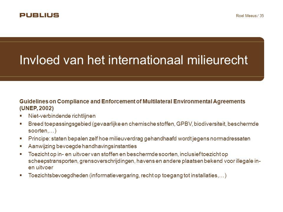 / 35 Roel Meeus Invloed van het internationaal milieurecht Guidelines on Compliance and Enforcement of Multilateral Environmental Agreements (UNEP, 20