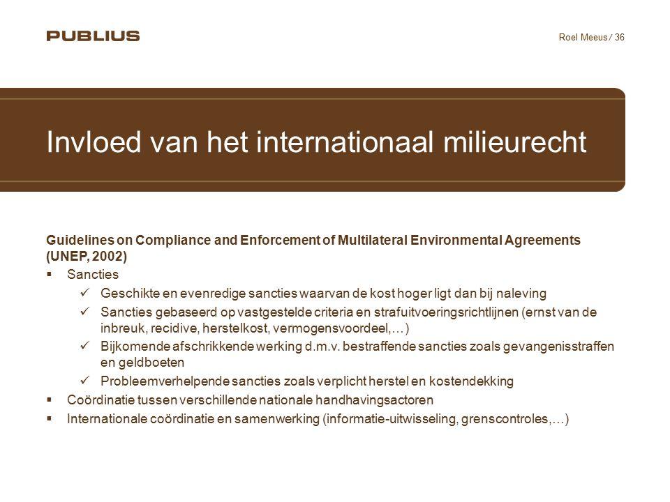 / 36 Roel Meeus Invloed van het internationaal milieurecht Guidelines on Compliance and Enforcement of Multilateral Environmental Agreements (UNEP, 20