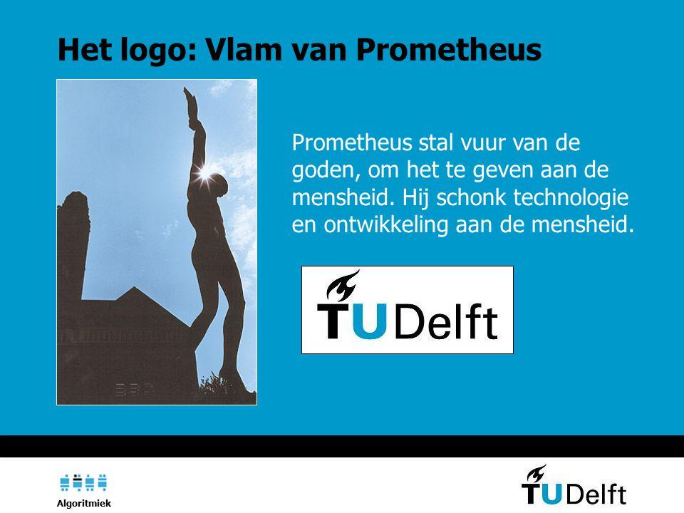 Algoritmiek Het logo: Vlam van Prometheus Prometheus stal vuur van de goden, om het te geven aan de mensheid.