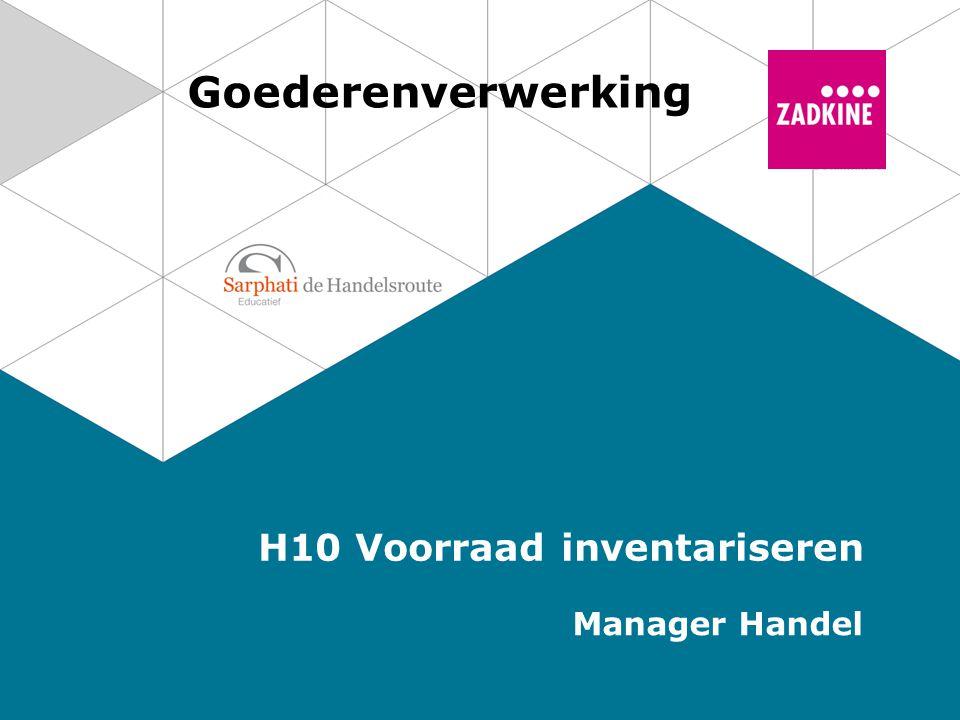 Goederenverwerking H10 Voorraad inventariseren Manager Handel