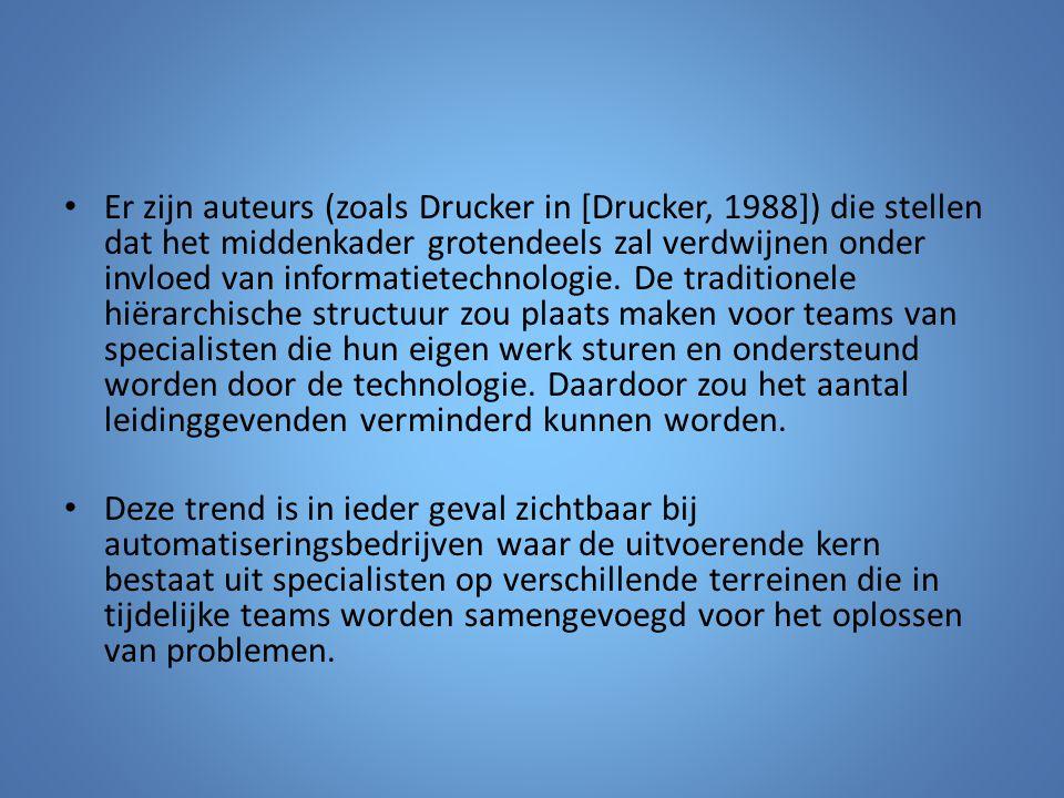 Er zijn auteurs (zoals Drucker in [Drucker, 1988]) die stellen dat het middenkader grotendeels zal verdwijnen onder invloed van informatietechnologie.