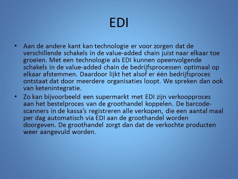 EDI Aan de andere kant kan technologie er voor zorgen dat de verschillende schakels in de value-added chain juist naar elkaar toe groeien. Met een tec
