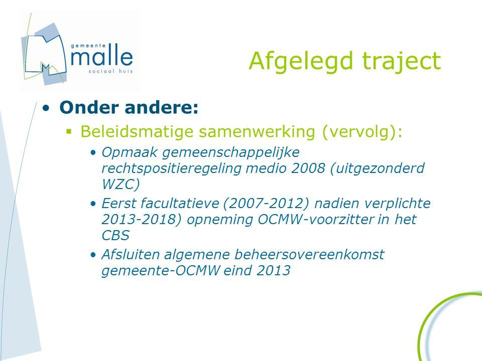 Afgelegd traject Onder andere:  Beleidsmatige samenwerking (vervolg): Opmaak gemeenschappelijke rechtspositieregeling medio 2008 (uitgezonderd WZC) E