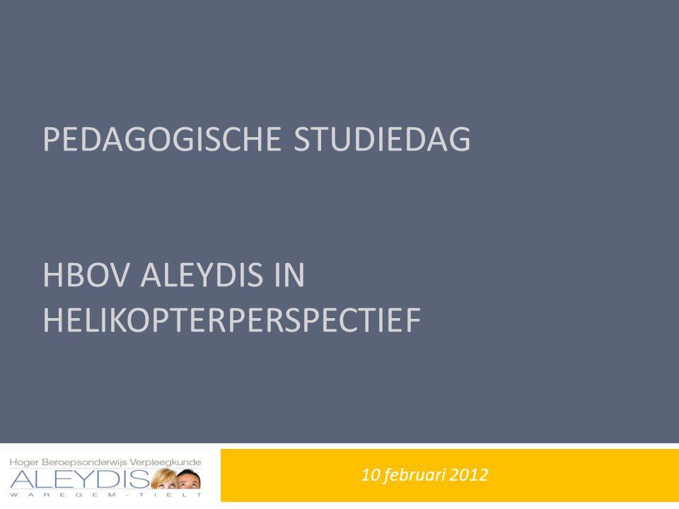 PEDAGOGISCHE STUDIEDAG HBOV ALEYDIS IN HELIKOPTERPERSPECTIEF 10 februari 2012