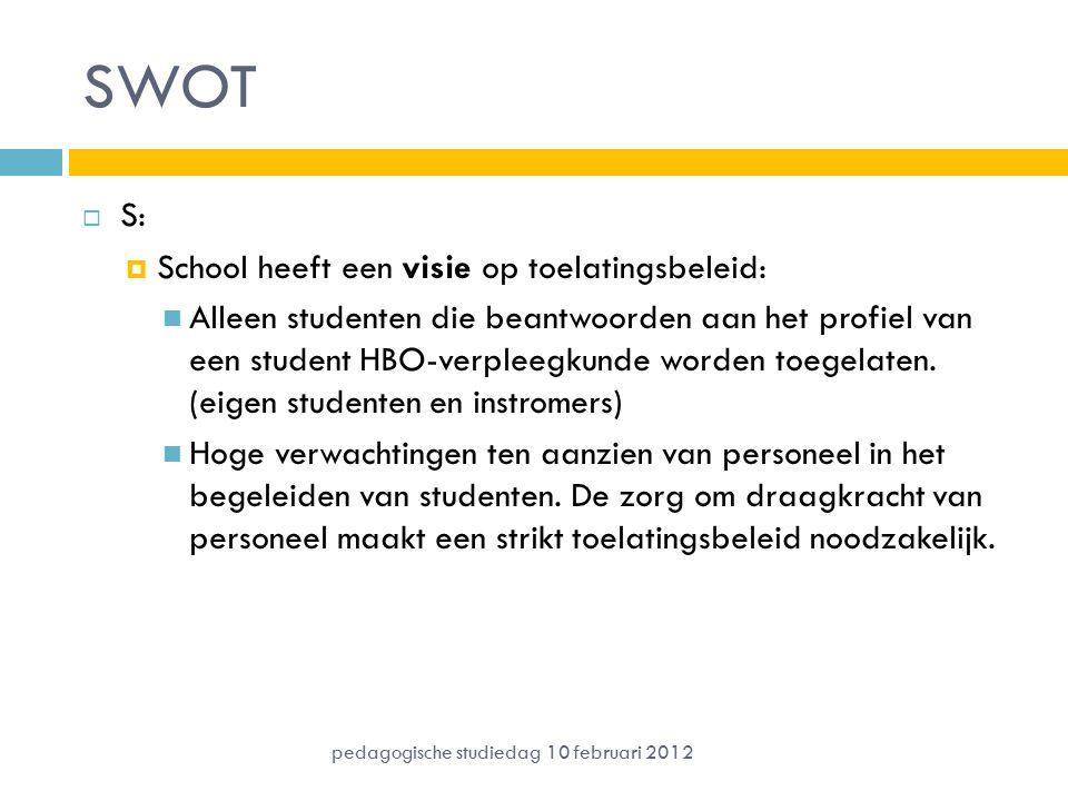 SWOT  S:  School heeft een visie op toelatingsbeleid: Alleen studenten die beantwoorden aan het profiel van een student HBO-verpleegkunde worden toegelaten.