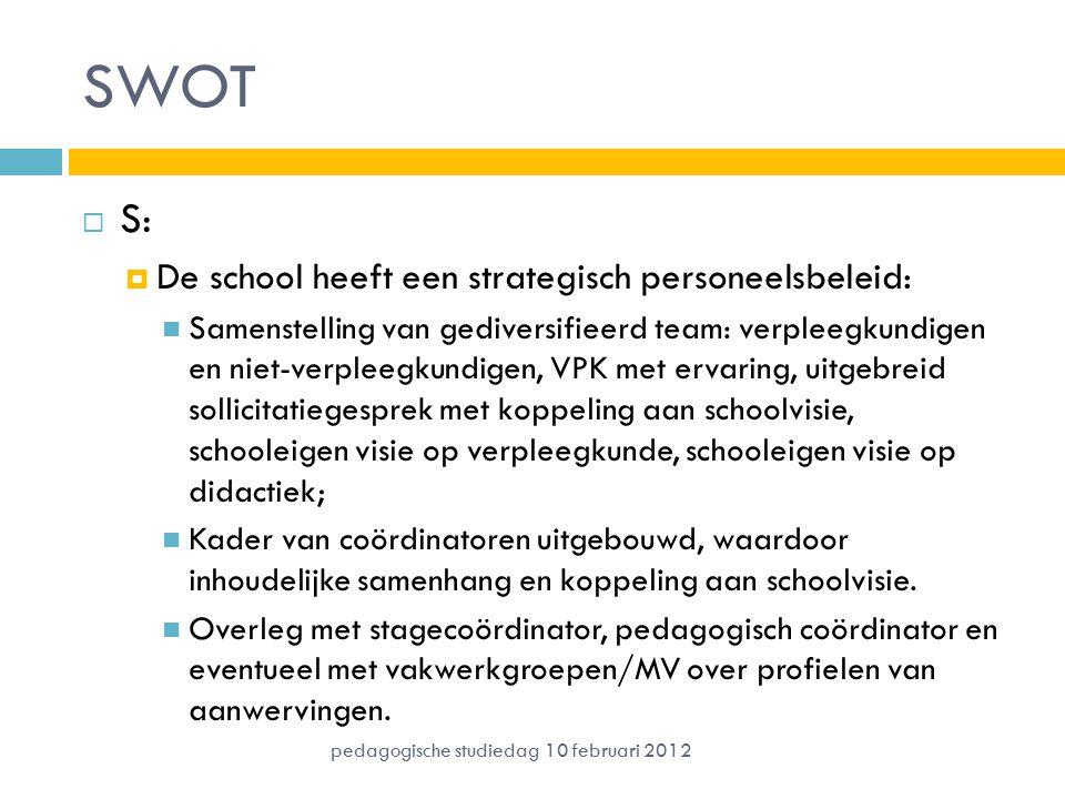 SWOT  S:  De school heeft een strategisch personeelsbeleid: Samenstelling van gediversifieerd team: verpleegkundigen en niet-verpleegkundigen, VPK m