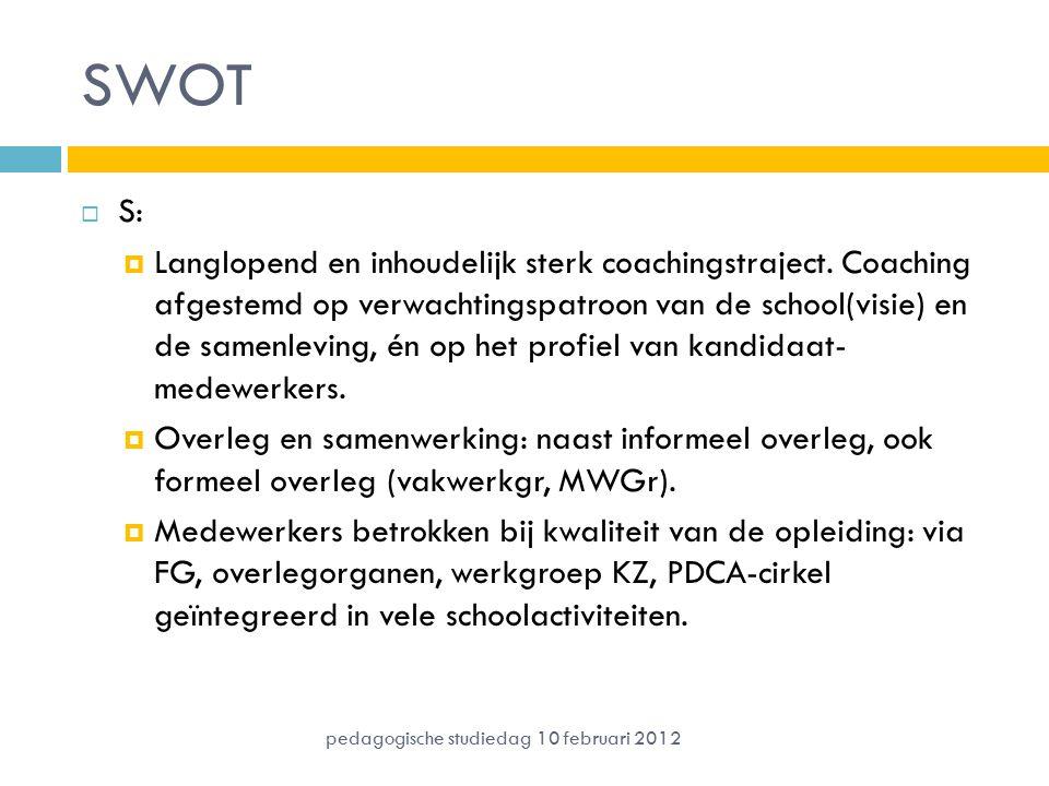 SWOT  S:  Langlopend en inhoudelijk sterk coachingstraject. Coaching afgestemd op verwachtingspatroon van de school(visie) en de samenleving, én op