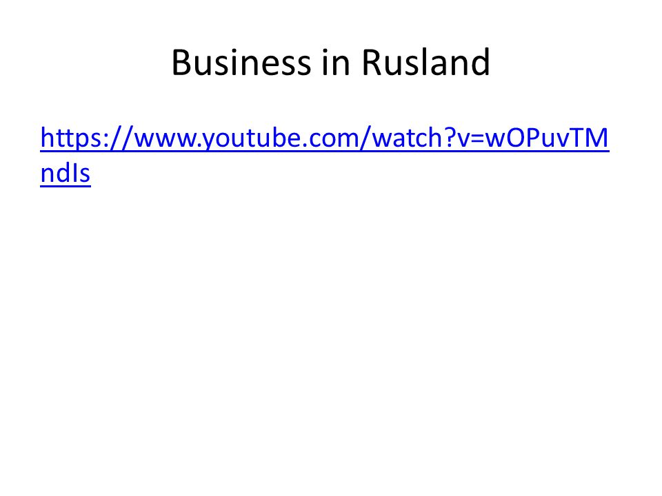 Business in Rusland https://www.youtube.com/watch v=wOPuvTM ndIs