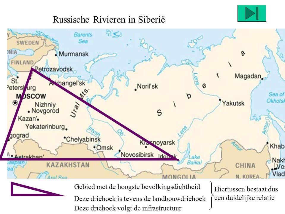 Russische Rivieren in Siberië Gebied met de hoogste bevolkingsdichtheid Deze driehoek is tevens de landbouwdriehoek Deze driehoek volgt de infrastruct