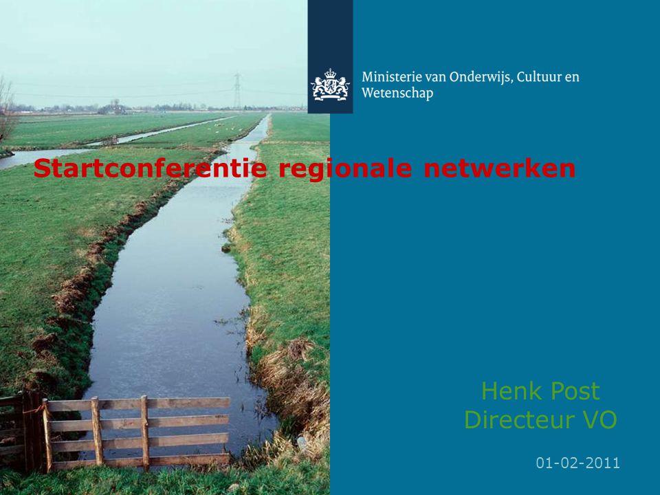 Startconferentie regionale netwerken Henk Post Directeur VO 01-02-2011