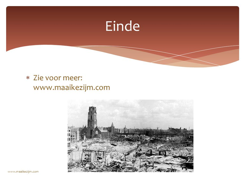  Zie voor meer: www.maaikezijm.com Einde www.maaikezijm.com