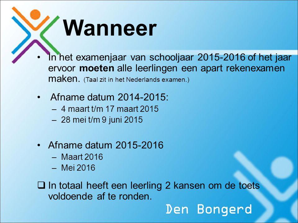 Wanneer In het examenjaar van schooljaar 2015-2016 of het jaar ervoor moeten alle leerlingen een apart rekenexamen maken.
