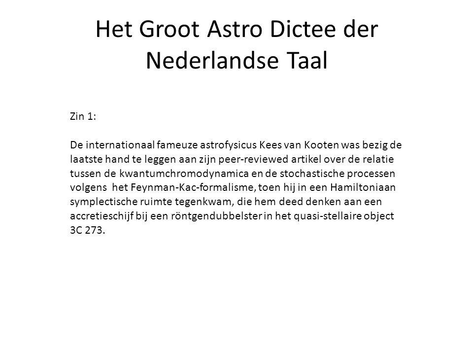 Zin 1: De internationaal fameuze astrofysicus Kees van Kooten was bezig de laatste hand te leggen aan zijn peer-reviewed artikel over de relatie tusse