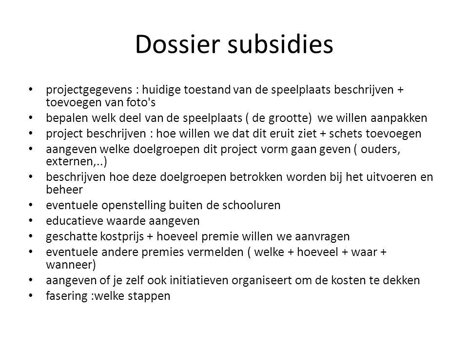Dossier subsidies projectgegevens : huidige toestand van de speelplaats beschrijven + toevoegen van foto's bepalen welk deel van de speelplaats ( de g