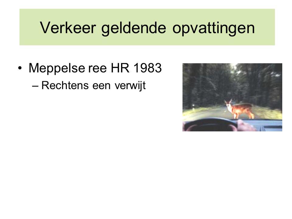 Verkeer geldende opvattingen Meppelse ree HR 1983 –Rechtens een verwijt