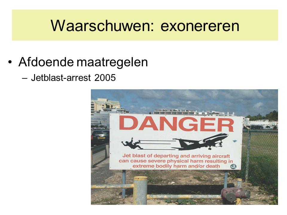 Waarschuwen: exonereren Afdoende maatregelen –Jetblast-arrest 2005