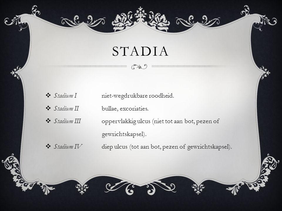 STADIA  Stadium Iniet-wegdrukbare roodheid. Stadium IIbullae, excoriaties.