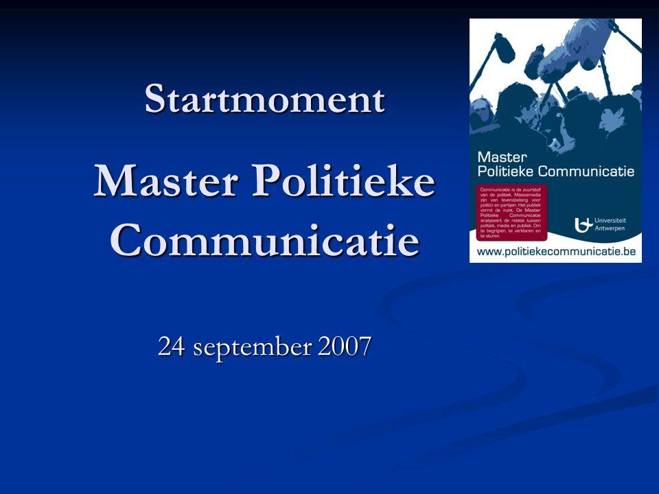 Startmoment Master Politieke Communicatie 24 september 2007