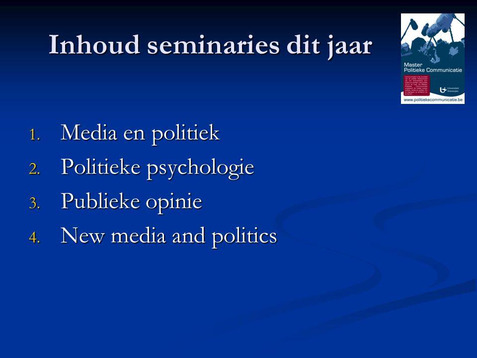 Inhoud seminaries dit jaar 1. Media en politiek 2.