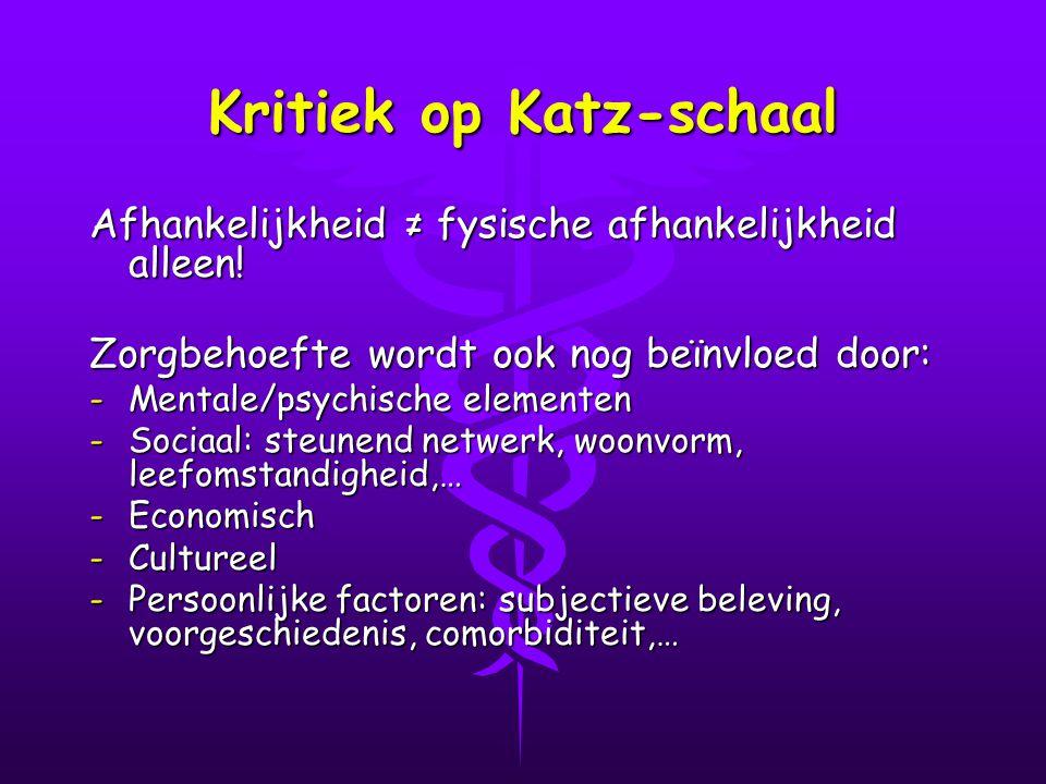 Kritiek op Katz-schaal Afhankelijkheid ≠ fysische afhankelijkheid alleen.
