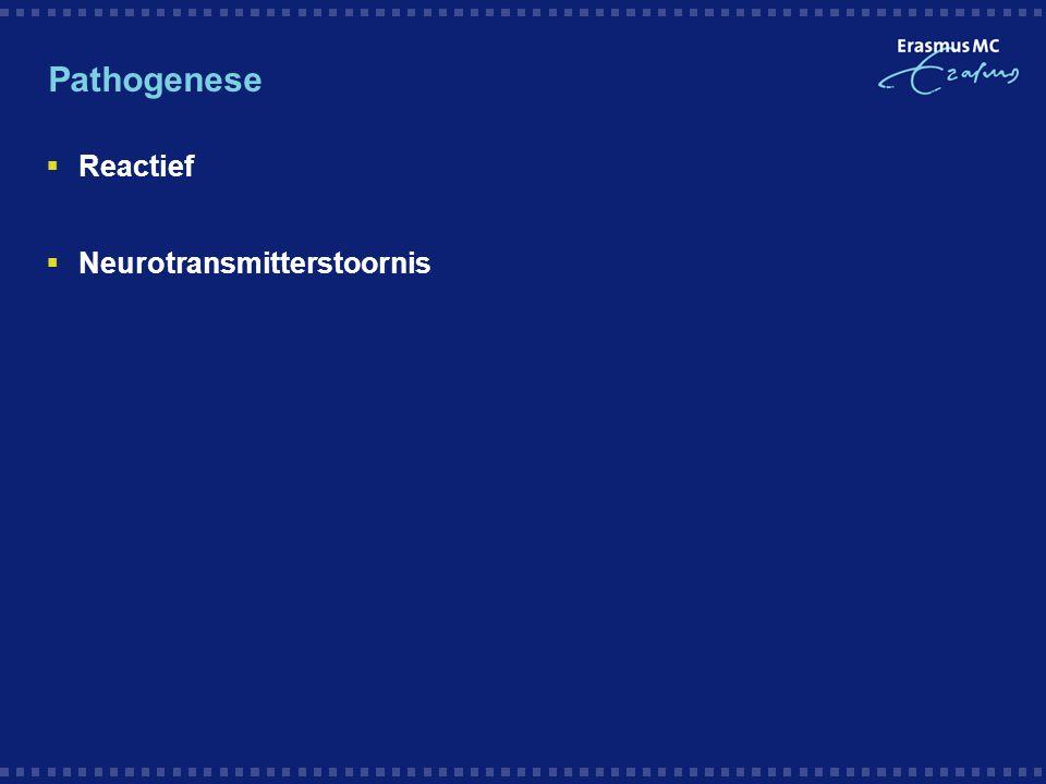 Pathogenese  Reactief  Neurotransmitterstoornis