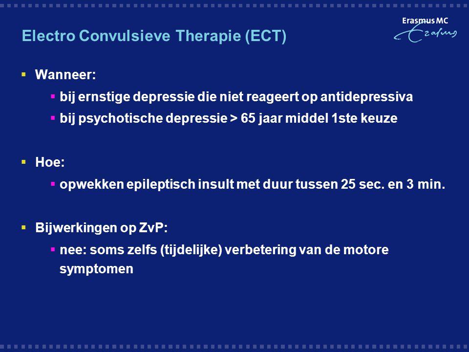 Electro Convulsieve Therapie (ECT)  Wanneer:  bij ernstige depressie die niet reageert op antidepressiva  bij psychotische depressie > 65 jaar midd