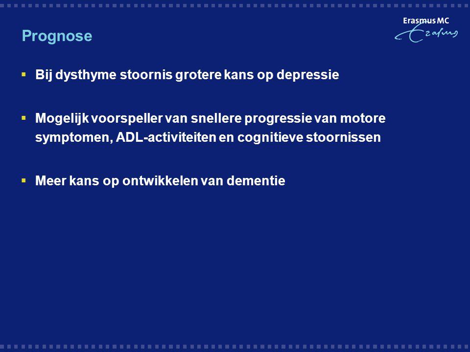 Prognose  Bij dysthyme stoornis grotere kans op depressie  Mogelijk voorspeller van snellere progressie van motore symptomen, ADL-activiteiten en co
